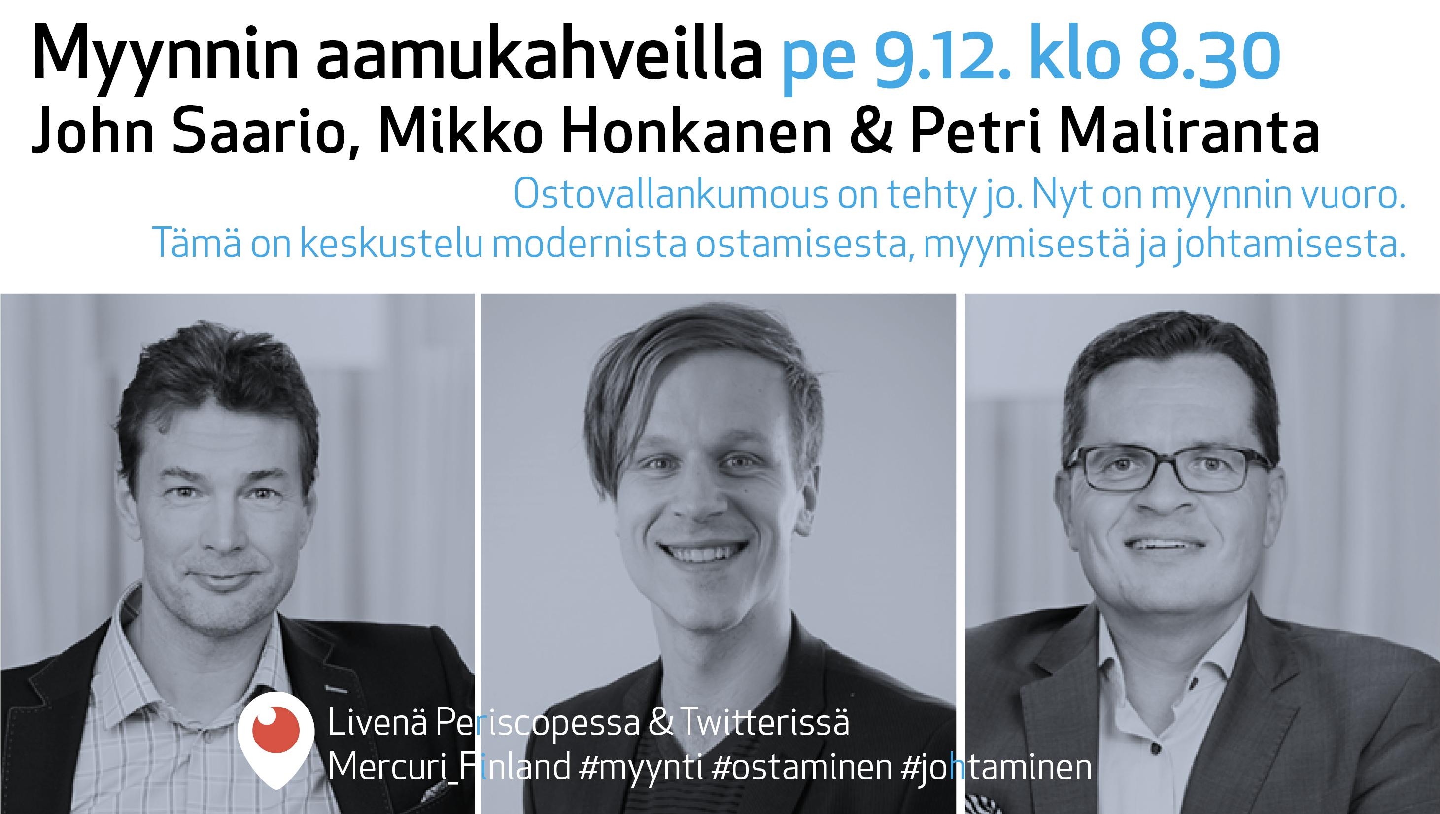Myynnin aamukahvit 9.12.2016: John Saario, Mikko Honkanen ja Petri Maliranta